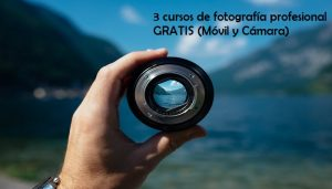 3 cursos de fotografía profesional GRATIS (Móvil y Cámara)